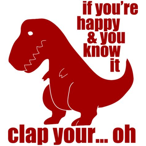 If Youre Happy and You Know it T-Rex T? Shirt UK Tees On